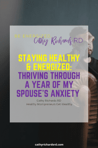 Thriving Through a Year of my Spouse's Anxiety - Cathy Richards RD