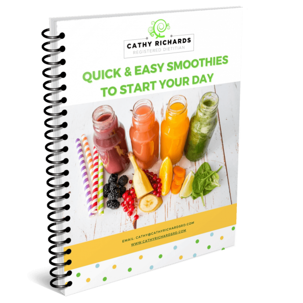 Quick & Easy Smoothies to Start Your Day Cathy Richards RD