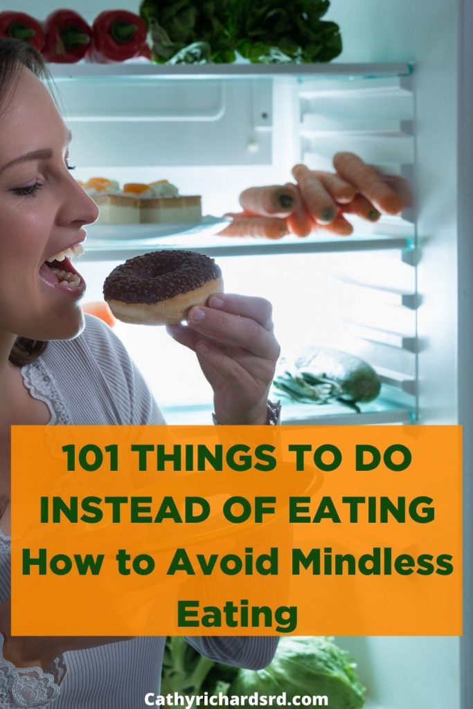 Mindless Eating - 101 Things to do other than eat Cathy Richards RD
