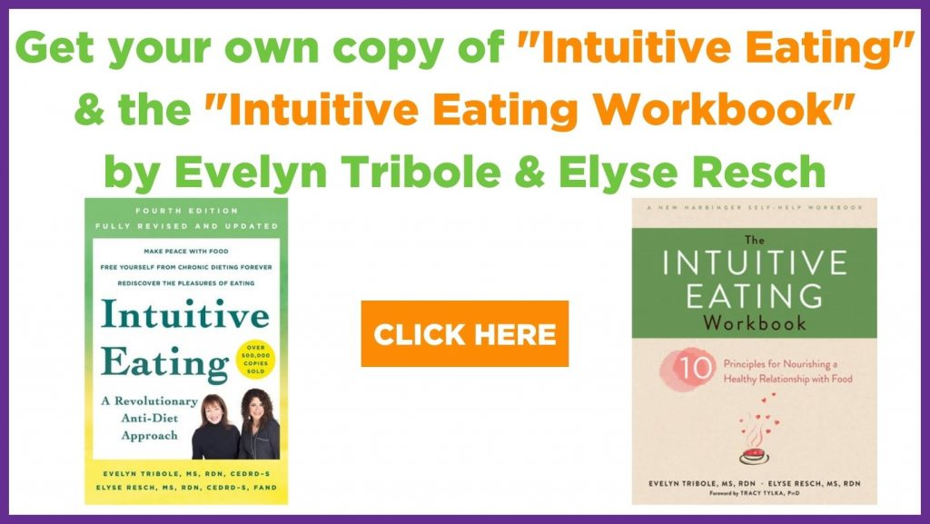 get your own copy of intuitive eating & intuitive eating workbook by evelyn tribole and elyse resch